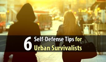 6 Self-Defense Tips For Urban Survivalists