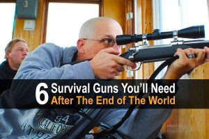 6 Survival Guns You'll Need After The End Of The World