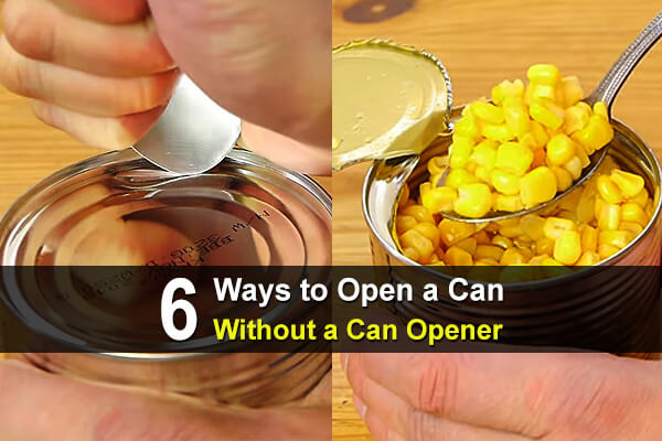 6 Ways to Open a Can Without a Can Opener
