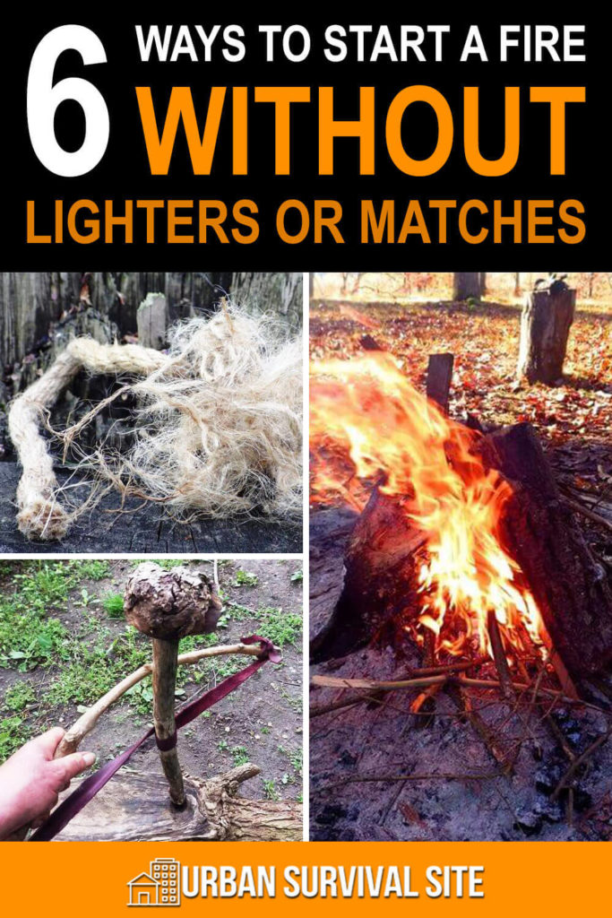 6 Ways To Start A Fire Without Lighters Or Matches