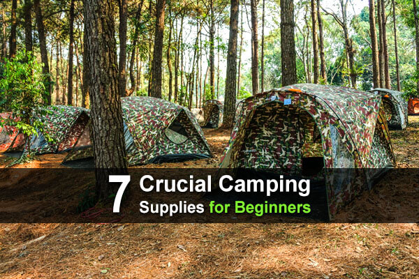 7 Crucial Camping Supplies for Beginners