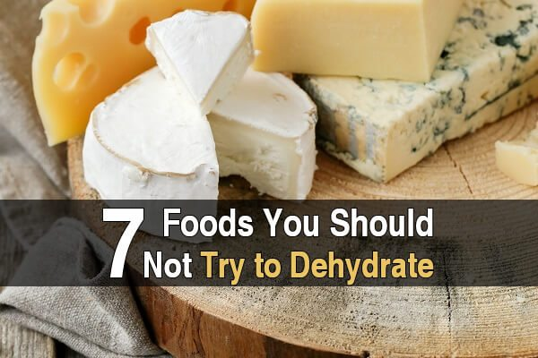 7 Foods You Should NOT Dehydrate