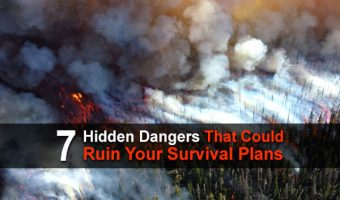 7 Hidden Dangers that Could Ruin Your Survival Plans
