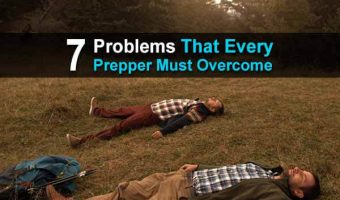 7 Problems That Every Prepper Must Overcome