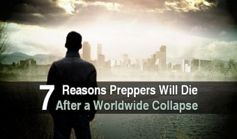 7 Reasons Preppers Will Die After a Worldwide Collapse