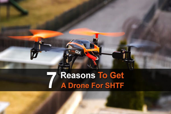 7 Reasons To Get a Drone for SHTF