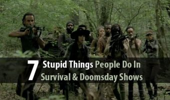 7 Stupid Things People Do In Survival & Doomsday Shows