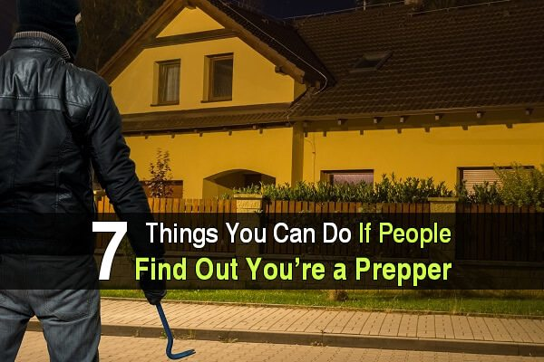 7 Things You Can Do If People Find Out You're A Prepper