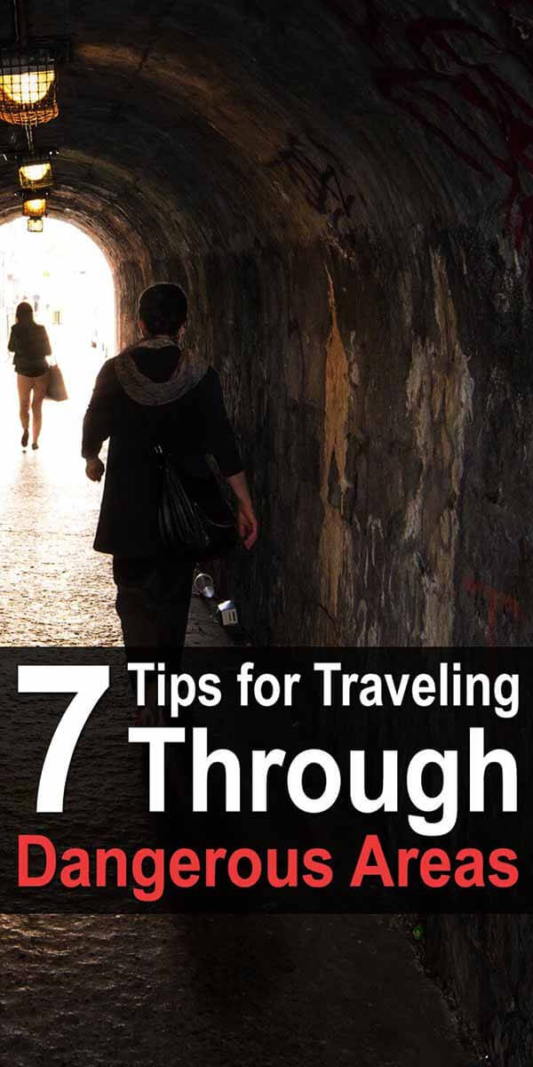 7 Tips For Traveling Through Dangerous Areas