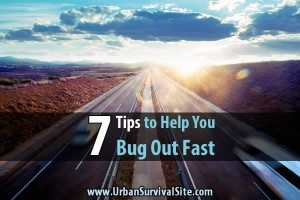 7 Tips to Help You Bug Out Fast