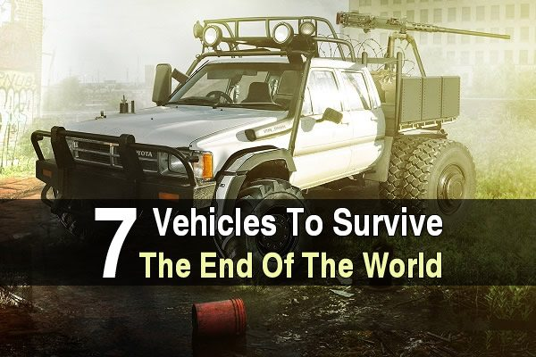 7 Vehicles To Survive The End Of The World