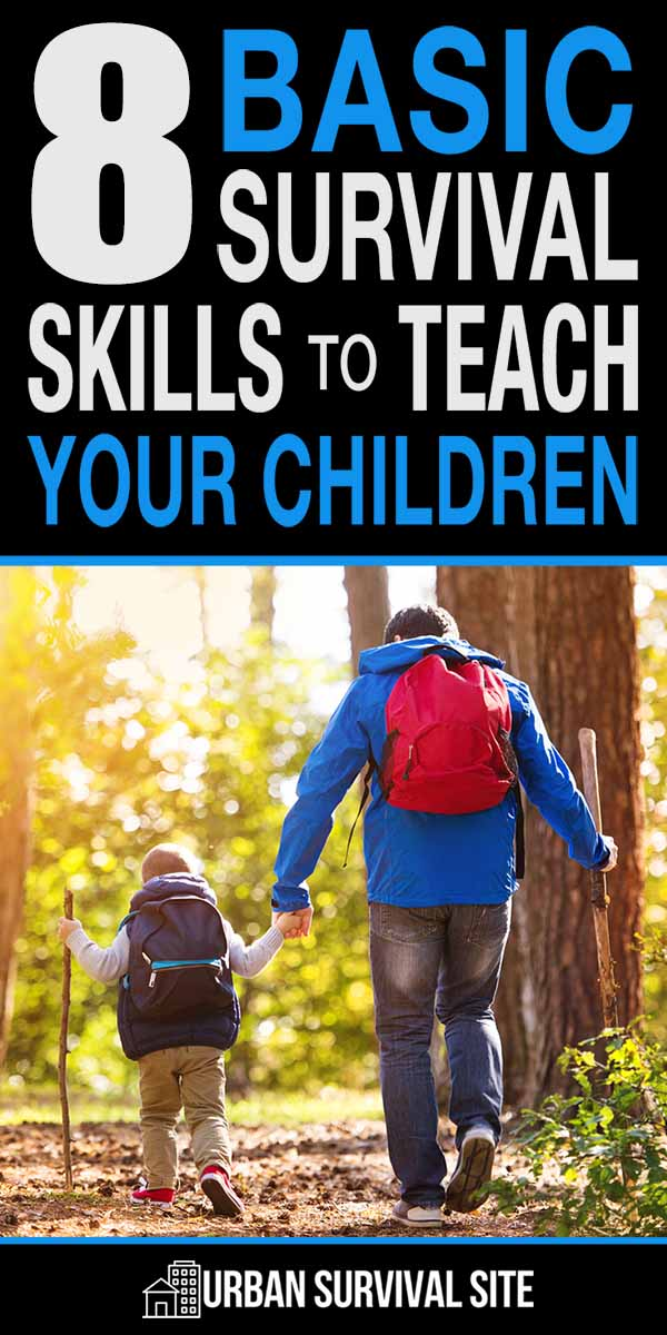 8 Basic Survival Skills to Teach Your Children