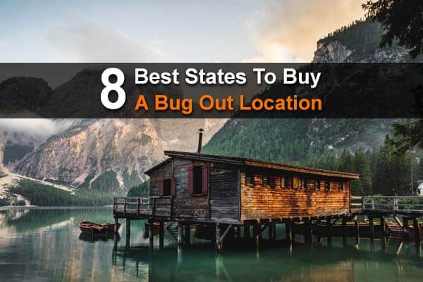 8 Best States To Buy A Bug Out Location