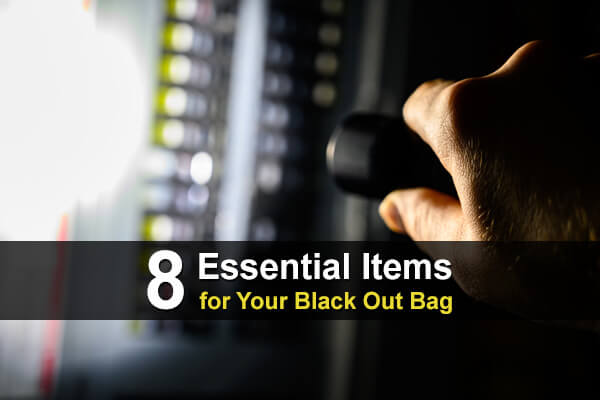8 Essential Items for Your Black Out Bag