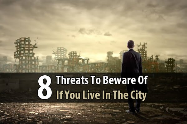 8 Threats to Beware of if You Live in the City