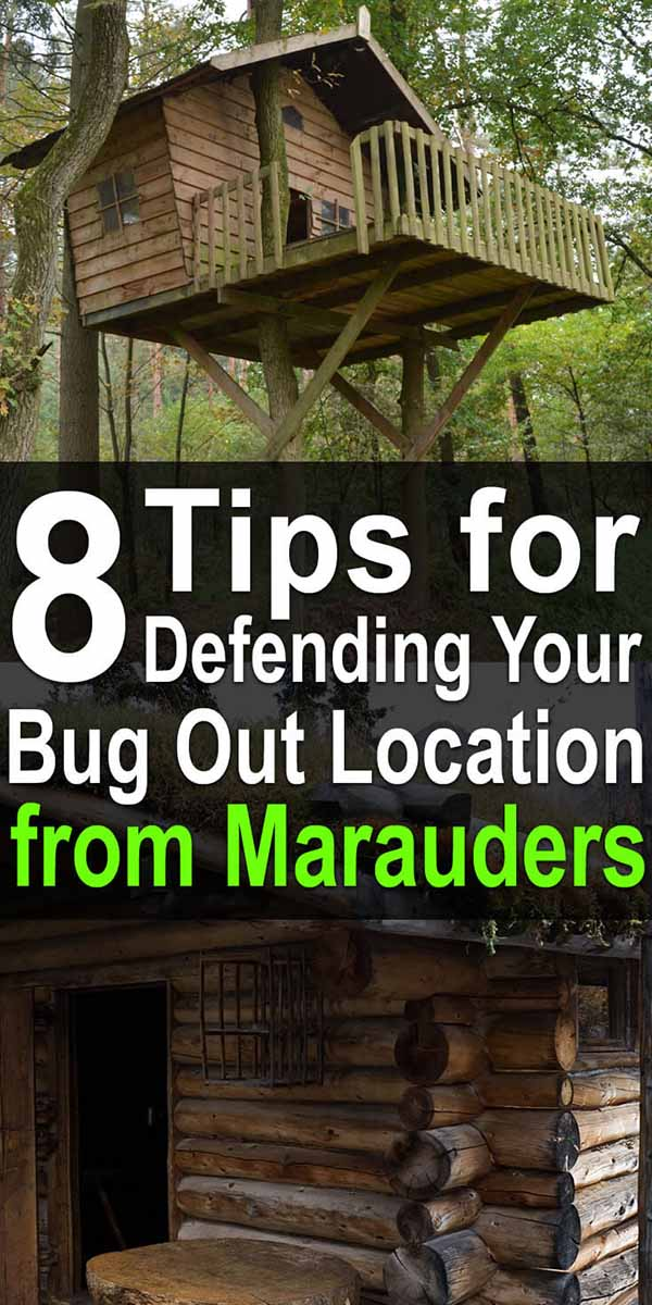 8 Tips for Defending Your Bug Out Location from Marauders