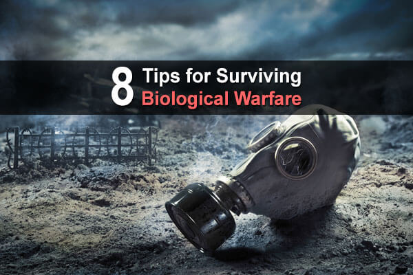 8 Tips for Surviving Biological Warfare