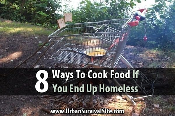 8 Ways To Cook Food If You End Up Homeless