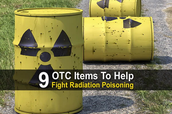 9 OTC Items To Help Fight Radiation Poisoning