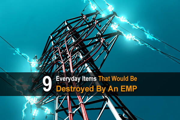 9 everyday items that would be destroyed by an emp
