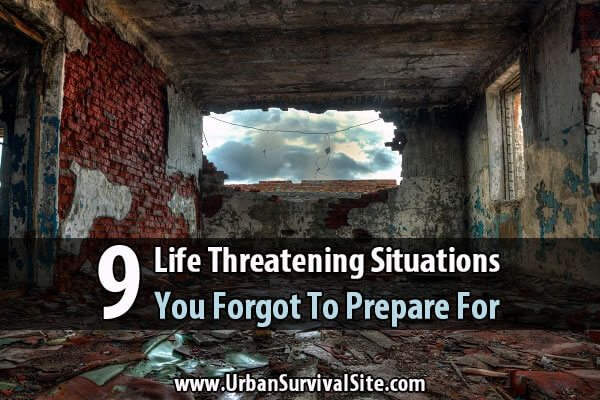 9 Life Threatening Situations You Forgot To Prepare For