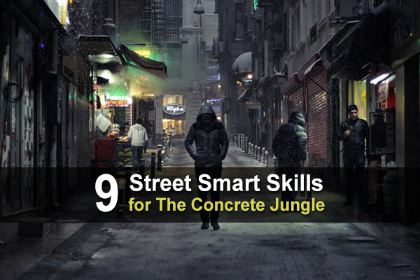 9 Street Survival Skills for the Concrete Jungle