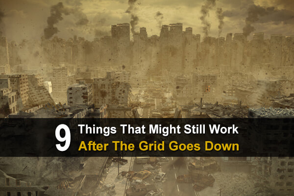9 Things That Might Still Work After The Grid Goes Down