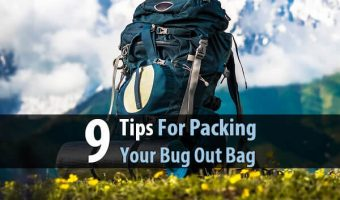 9 Tips For Packing Your Bug Out Bag