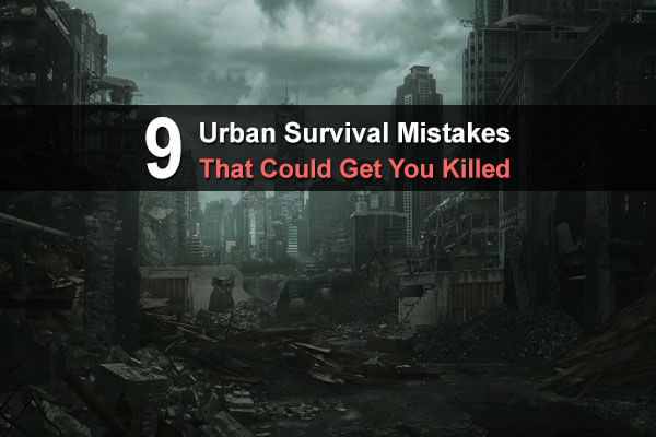 9 Urban Survival Mistakes That Could Get You Killed