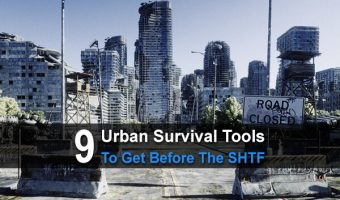 9 Urban Survival Tools To Get Before The SHTF