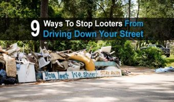 9 Ways To Stop Looters From Driving Down Your Street