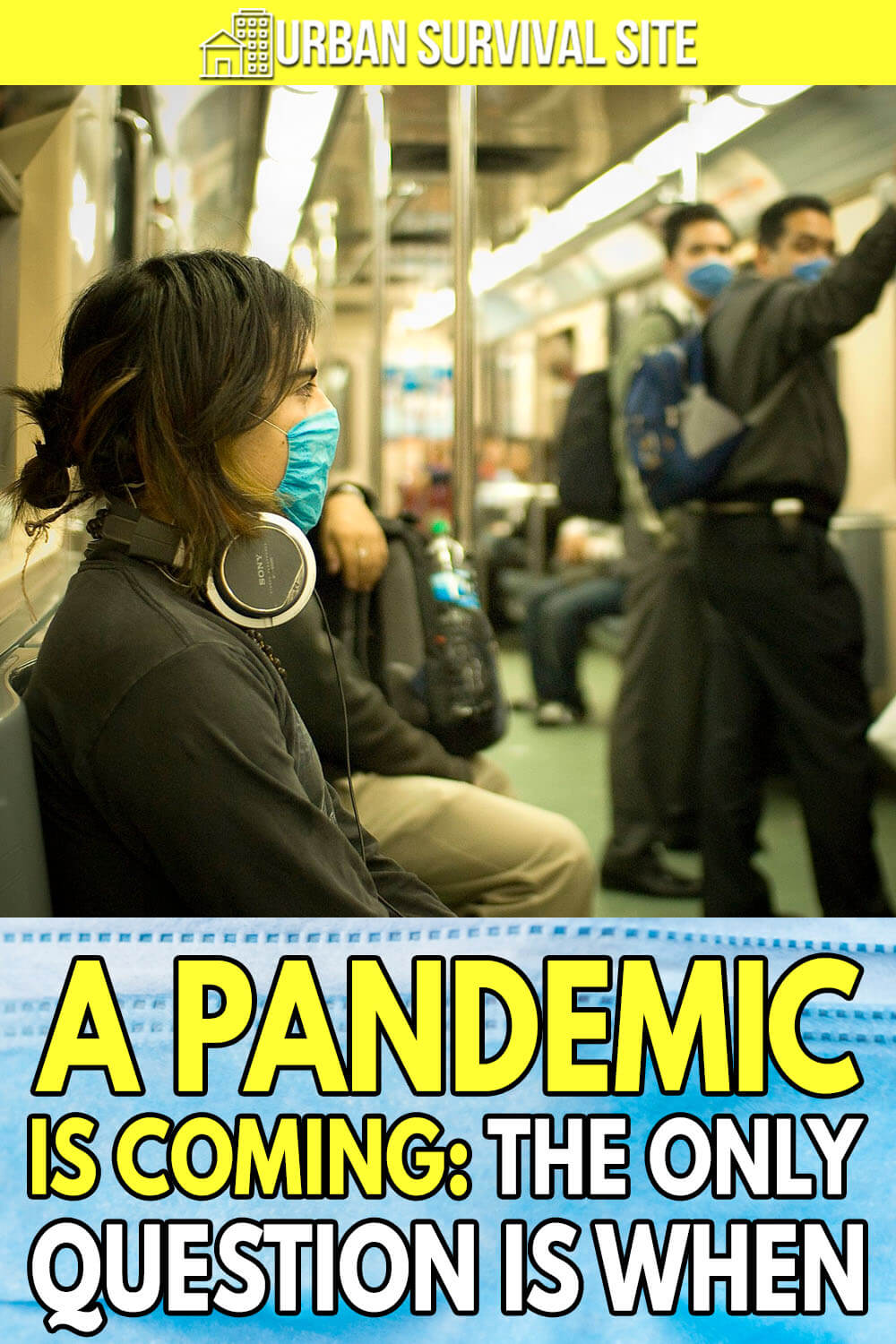 A Pandemic Is Coming: The Only Question Is When