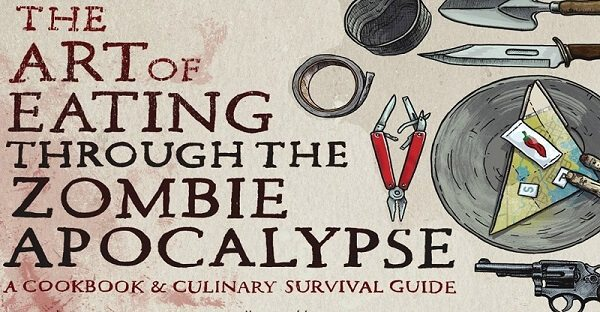 Art of Eating Through the Zombie Apocalypse