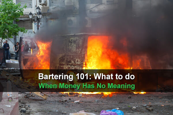 Bartering 101: What to do When Money Has No Meaning