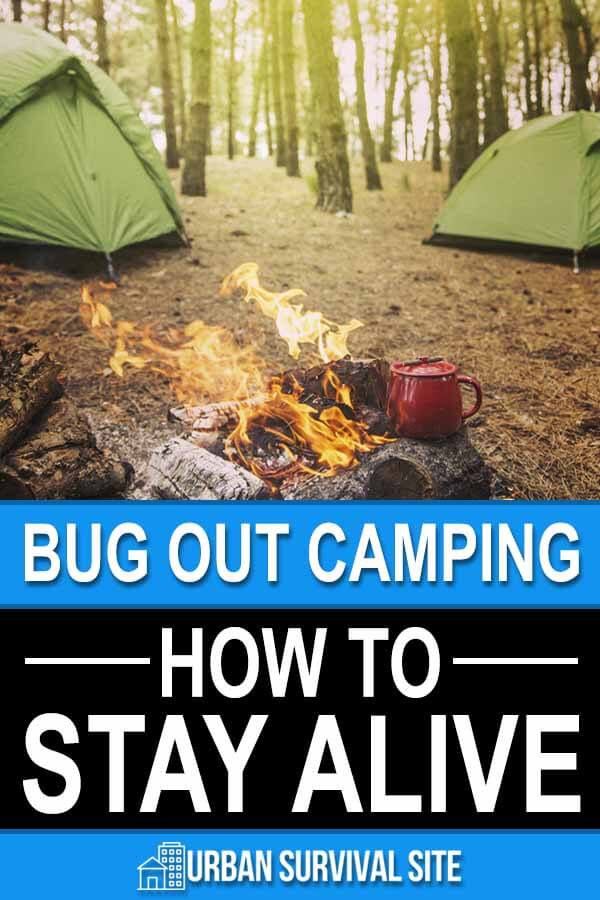 Bug Out Camping: How to Stay Alive