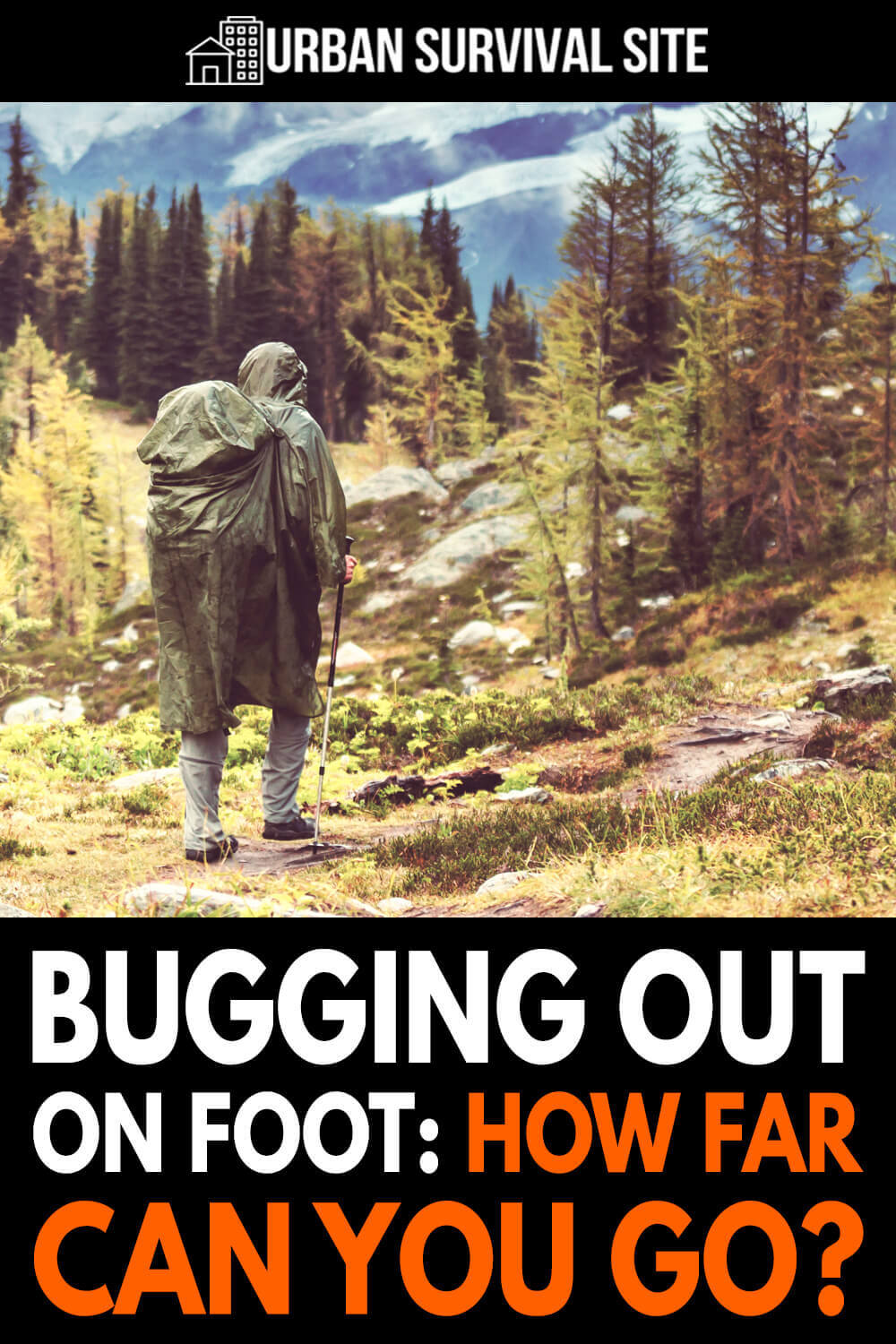 Bugging Out On Foot: How Far Can You Go?
