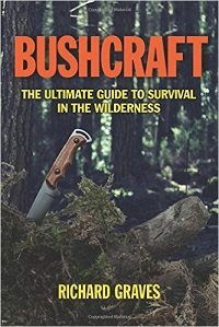 Bushcraft: The Ultimate Guide