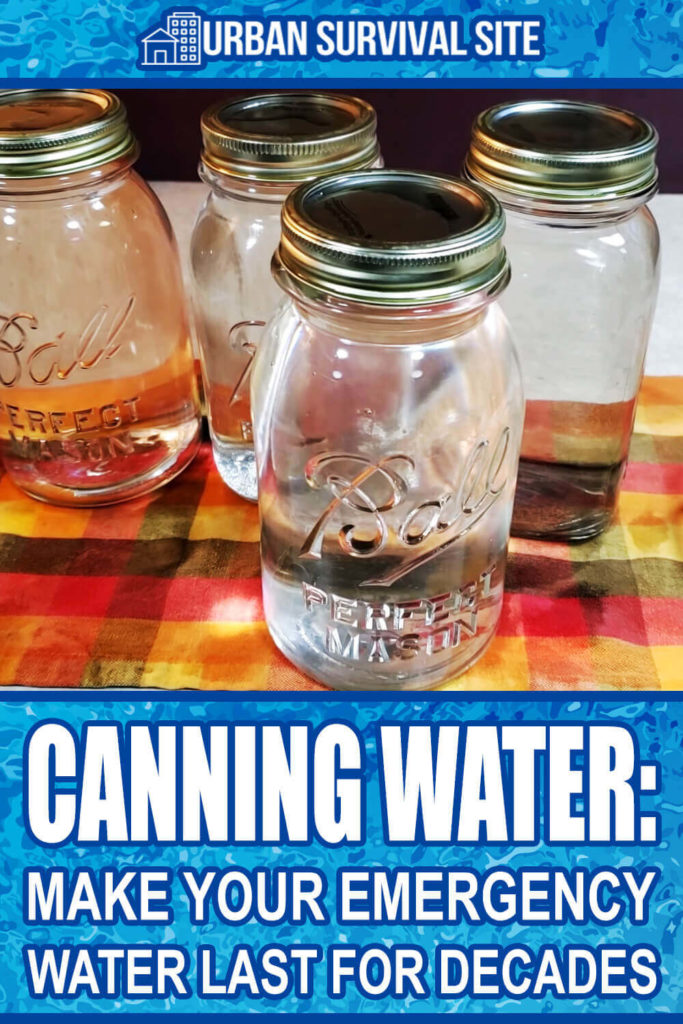 Canning Water: Make Your Emergency Water Last for Decades