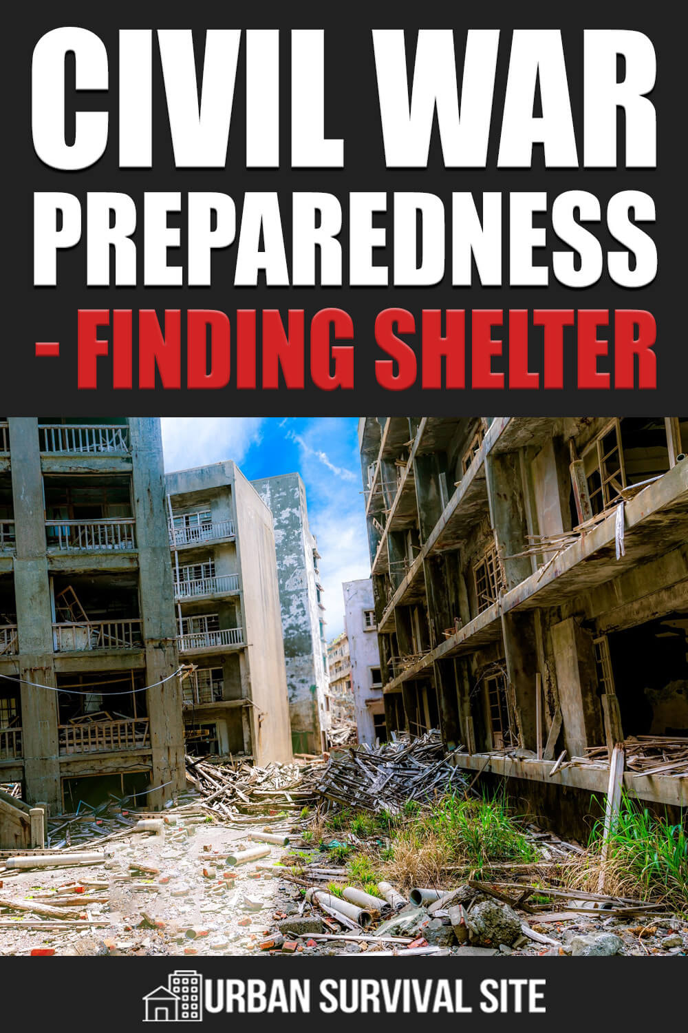 Civil War Preparedness - Part 2: Finding Shelter