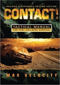 Contact! A Tactical Manual for Post Collapse Survival
