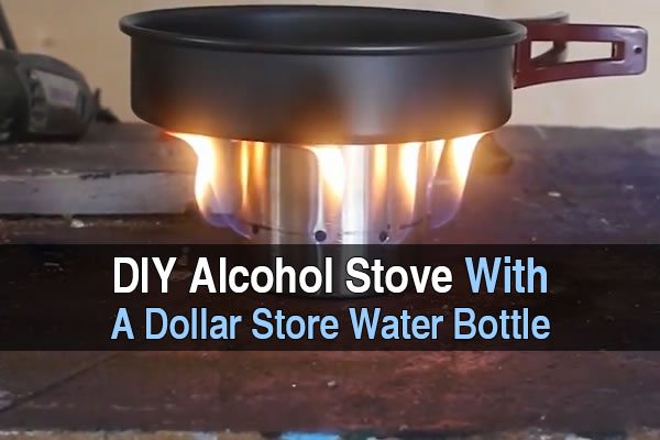 DIY Alcohol Stove With a Dollar Store Water Bottle