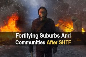 Fortifying Suburbs And Communities After SHTF