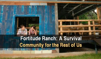Fortitude Ranch: A Survival Community For The Rest Of Us