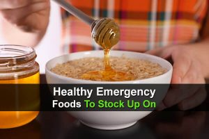 Healthy Emergency Foods To Stock Up On