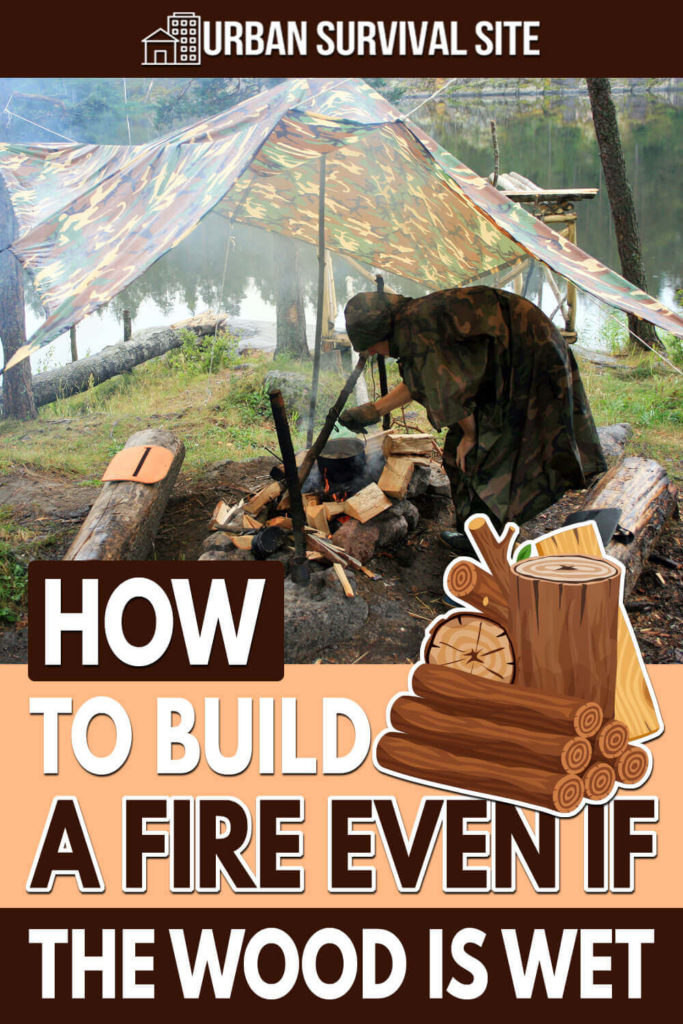 How to Build a Fire Even If The Wood Is Wet