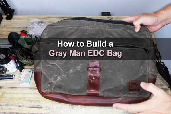 How to Build a Gray Man EDC Bag