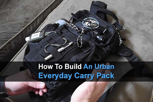 How To Build An Urban Everyday Carry Pack