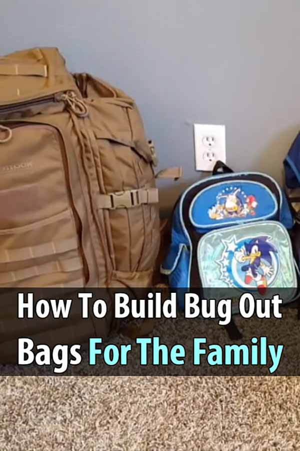 How To Build Bug Out Bags For The Family
