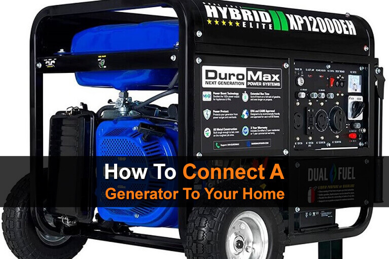 How To Connect A Generator To Your Home