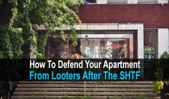 How To Defend Your Apartment From Looters After The SHTF